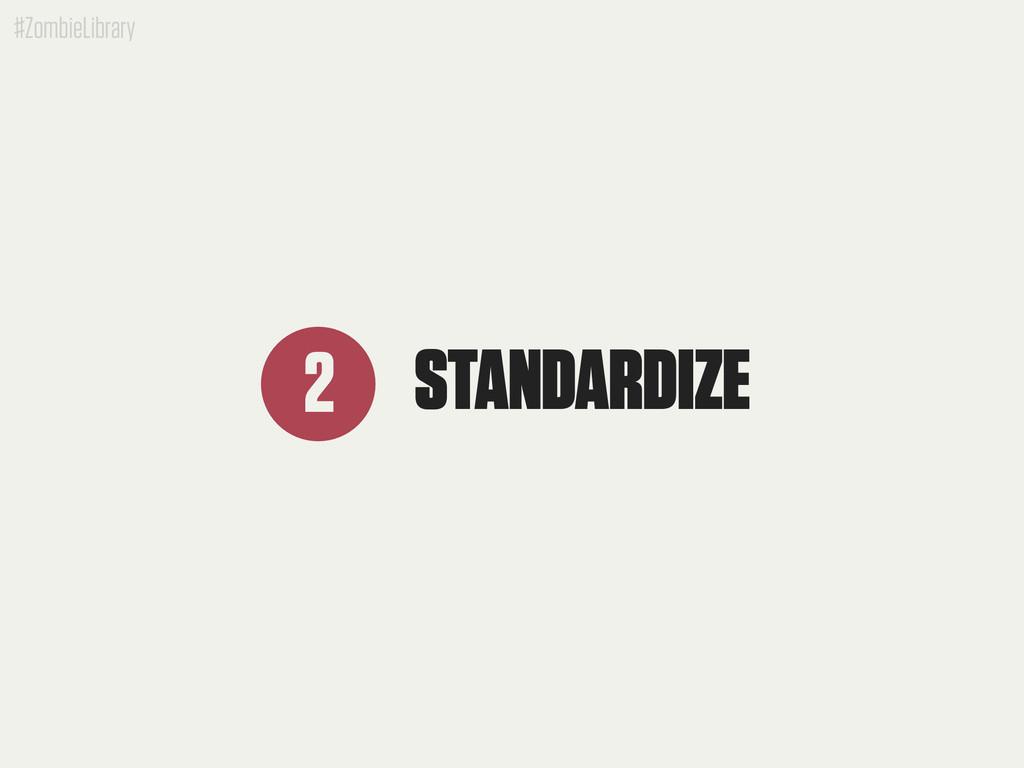 #ZombieLibrary STANDARDIZE 2