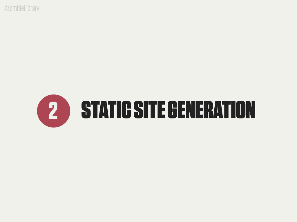 #ZombieLibrary STATIC SITE GENERATION 2