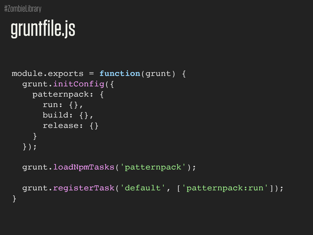 #ZombieLibrary module.exports = function(grunt)...