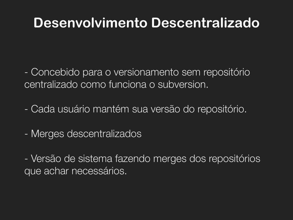 Desenvolvimento Descentralizado - Concebido par...