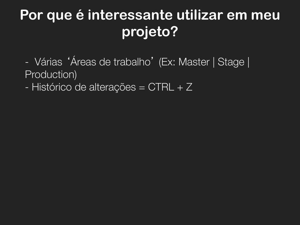 Por que é interessante utilizar em meu projeto?...