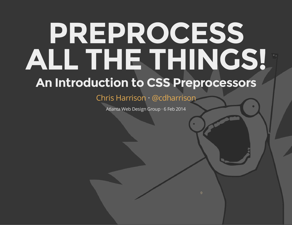 PREPROCESS ALL THE THINGS! An Introduction to C...