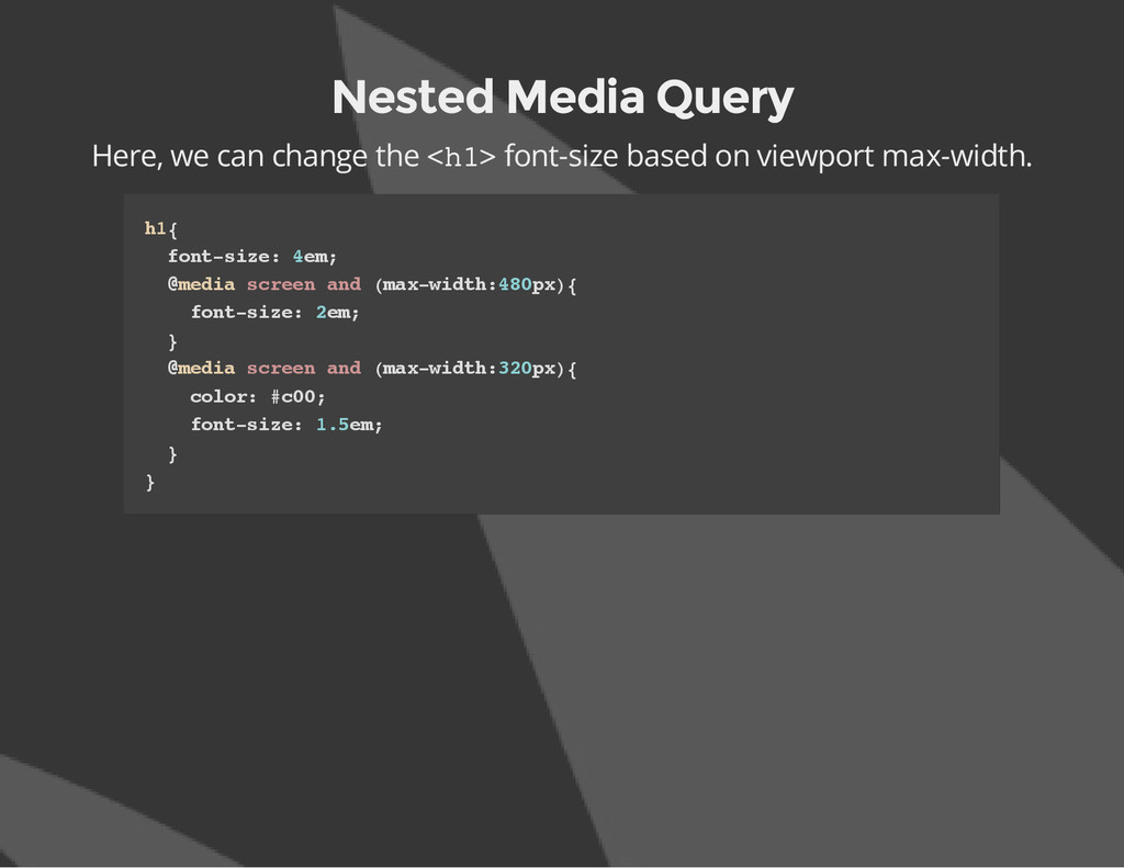 Nested Media Query Here, we can change the < h ...