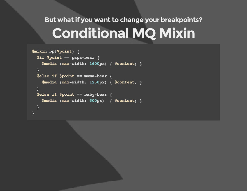 But what if you want to change your breakpoints...