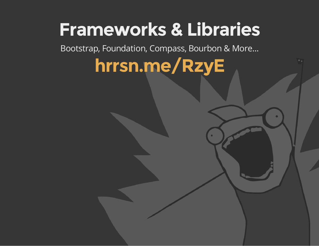 Frameworks & Libraries Bootstrap, Foundation, C...