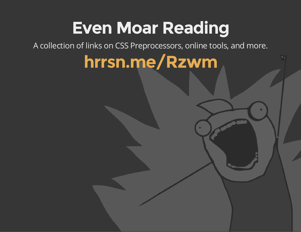 Even Moar Reading A collection of links on CSS ...