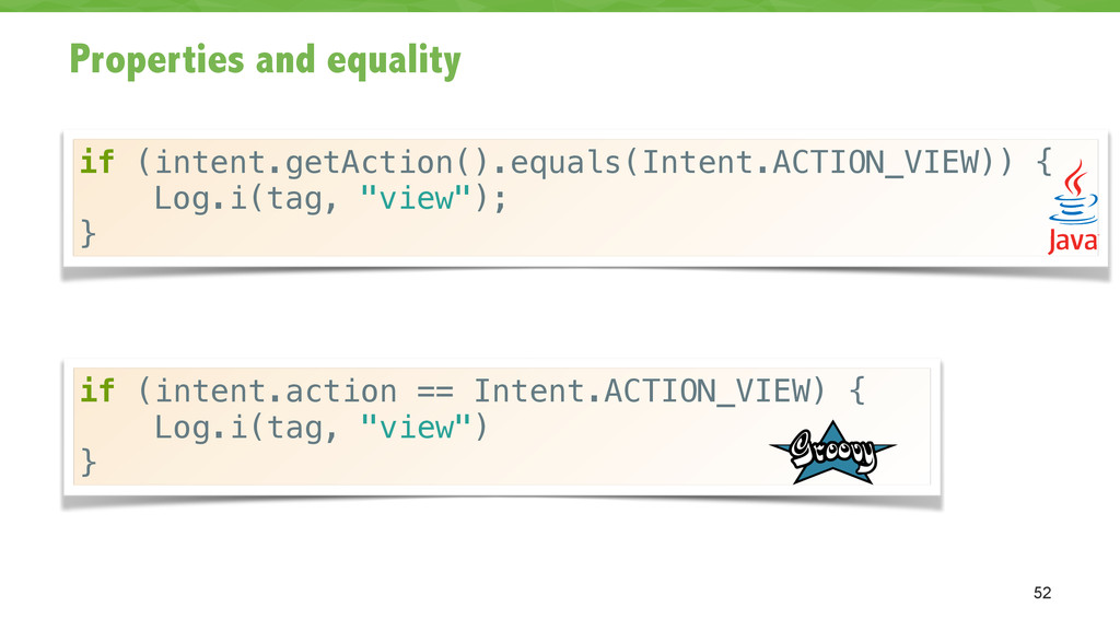 Properties and equality 52 if (intent.getAction...