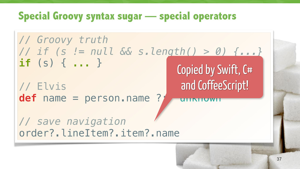 Special Groovy syntax sugar — special operators...