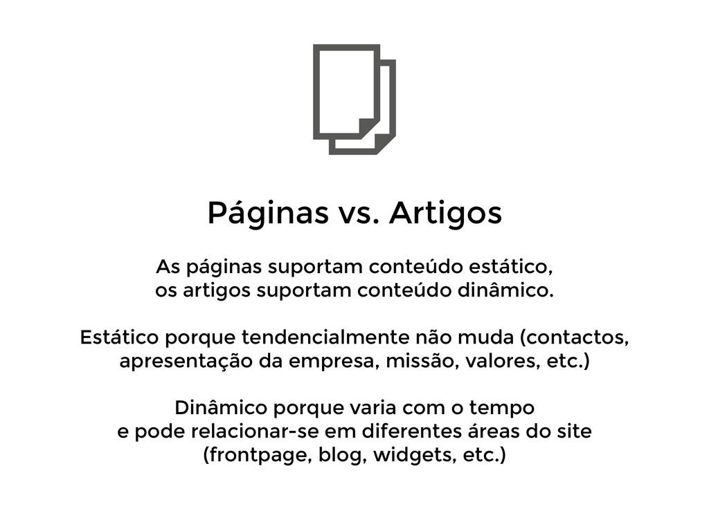 Páginas vs. Artigos ! As páginas suportam cont...