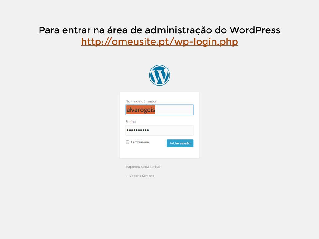 Para entrar na área de administração do WordPre...