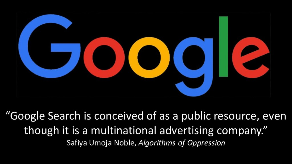 """""""Google Search is conceived of as a public reso..."""