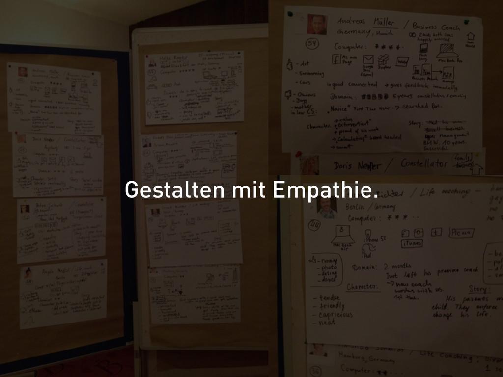 Gestalten mit Empathie.