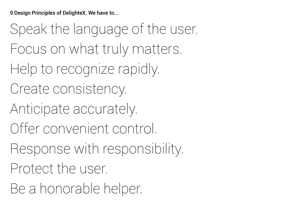 9 Design Principles of DelighteX. We have to......
