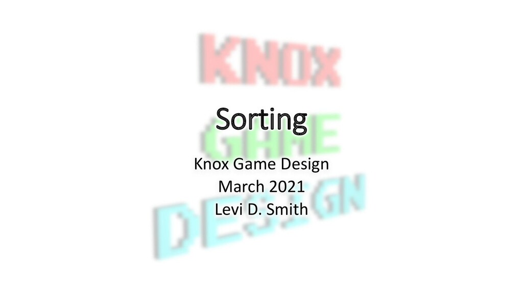 Sorting Knox Game Design March 2021 Levi D. Smi...