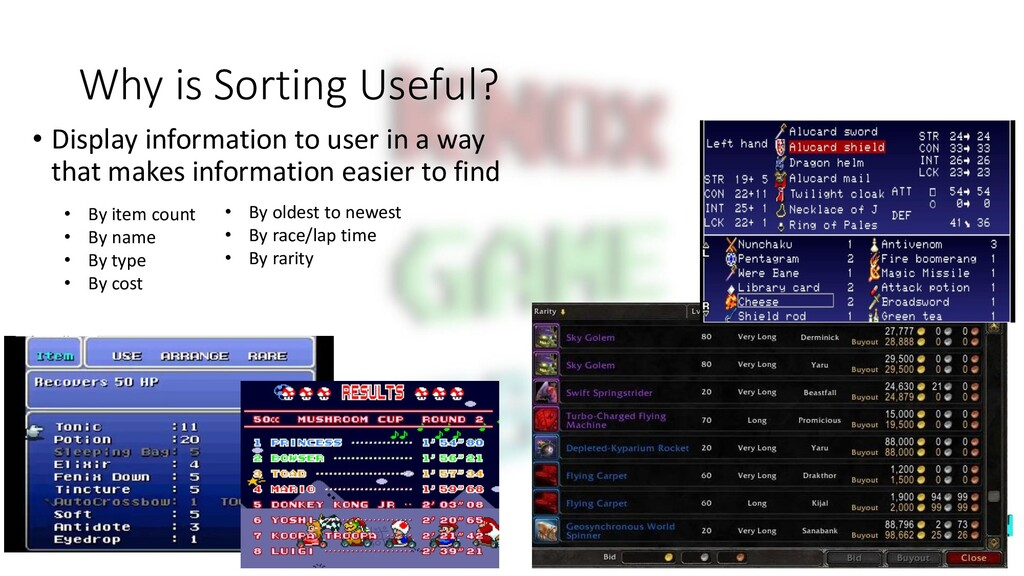 Why is Sorting Useful? • Display information to...