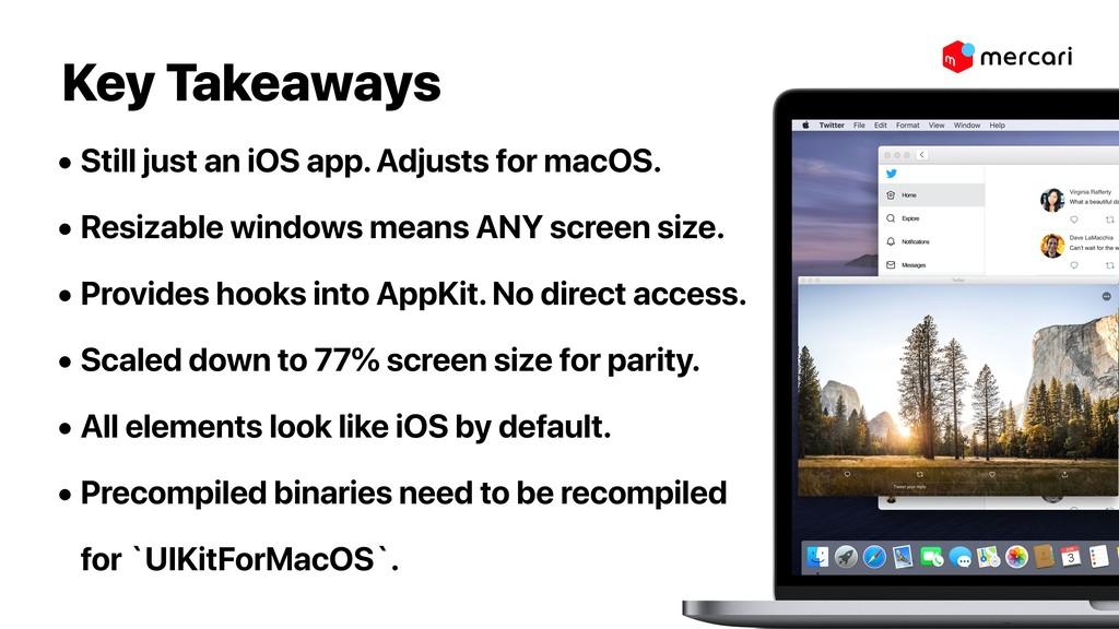 Key Takeaways • Still just an iOS app. Adjusts ...