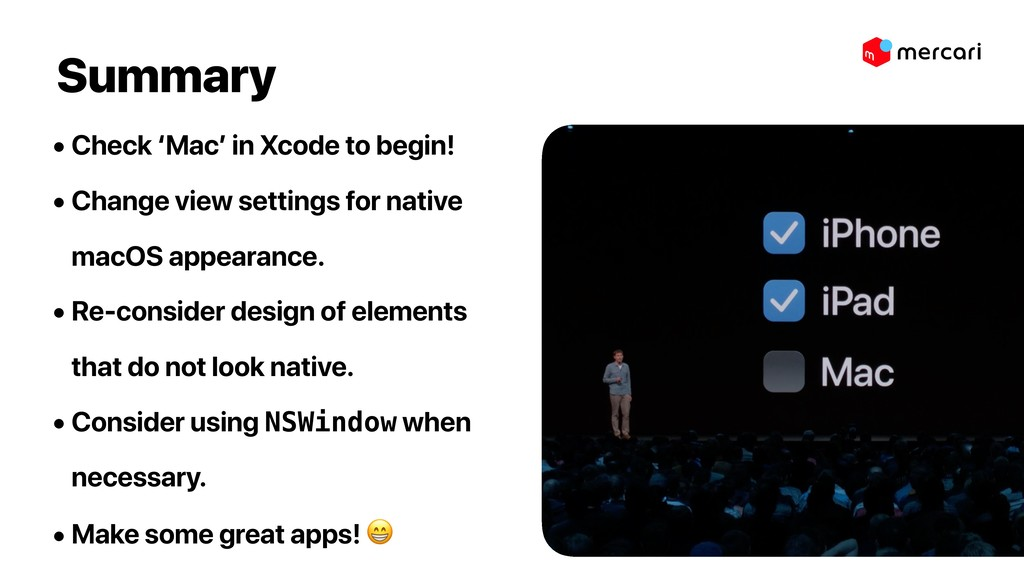 Summary • Check 'Mac' in Xcode to begin! • Chan...