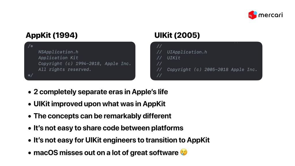AppKit (1994) UIKit (2005) • 2 completely separ...