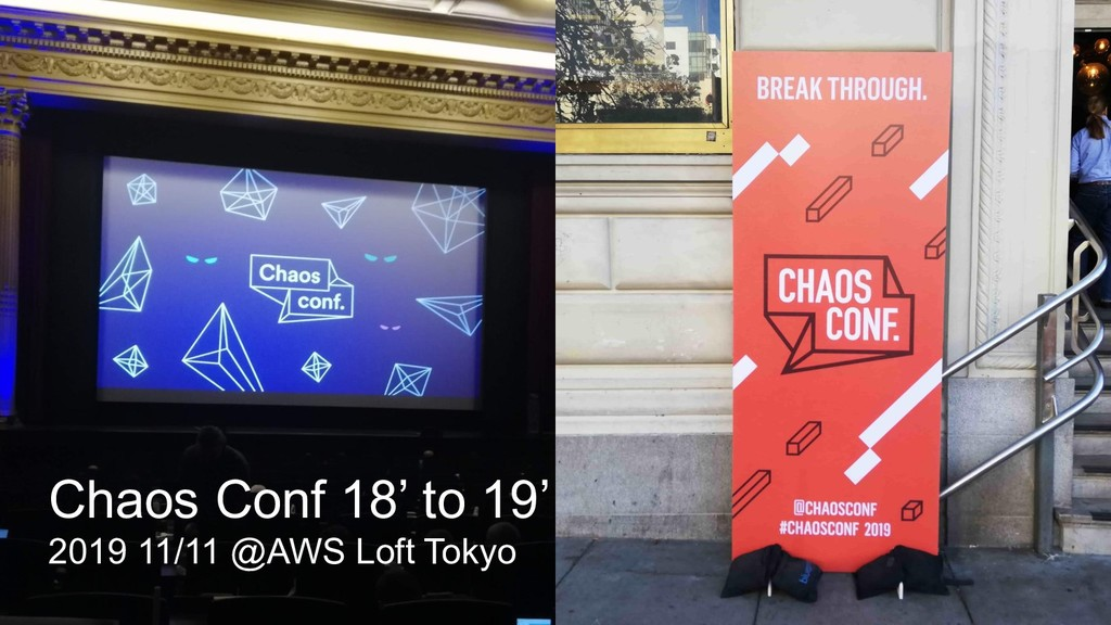 Chaos Conf 18' 19' recap Akihisa Wada Chaos Con...