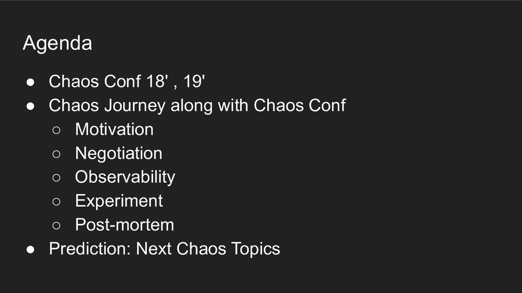 Agenda ● Chaos Conf 18' , 19' ● Chaos Journey a...