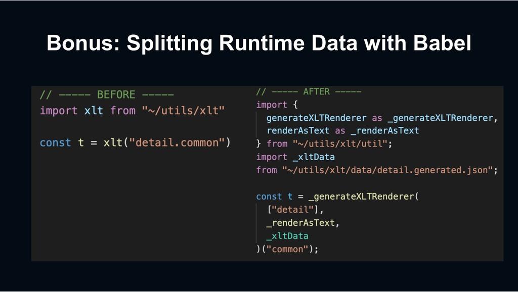 Bonus: Splitting Runtime Data with Babel