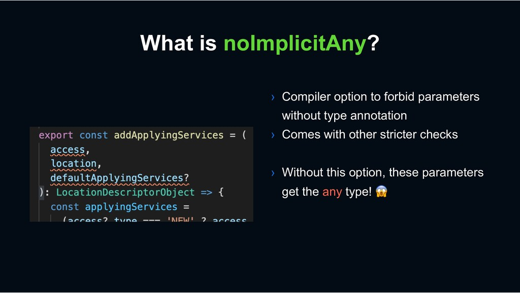 What is noImplicitAny? › Compiler option to for...