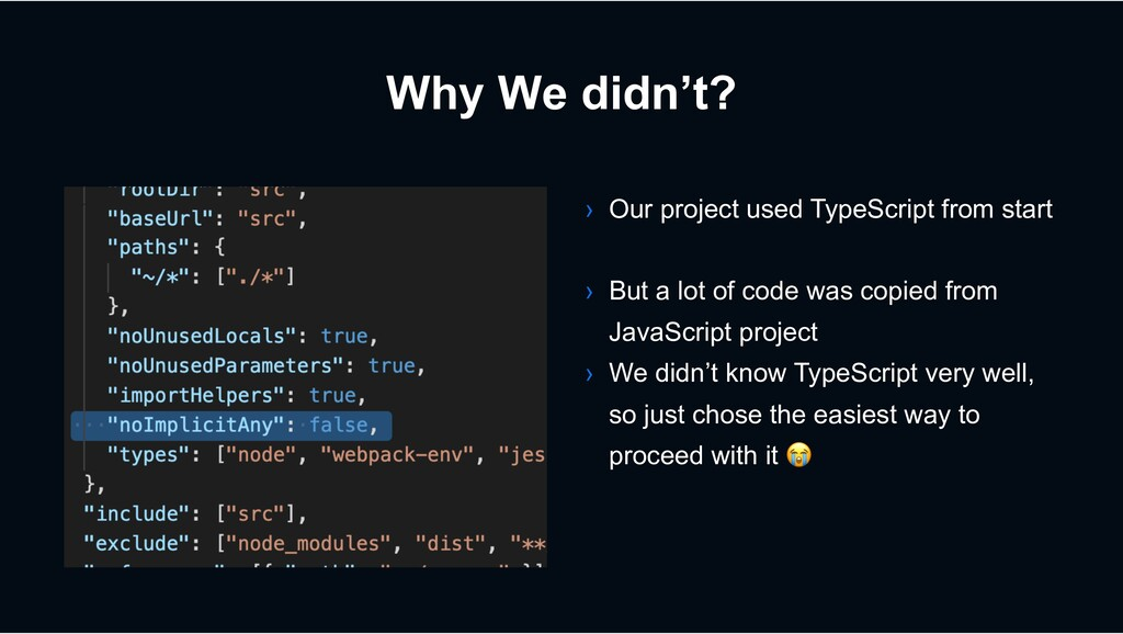 Why We didn't? › Our project used TypeScript fr...