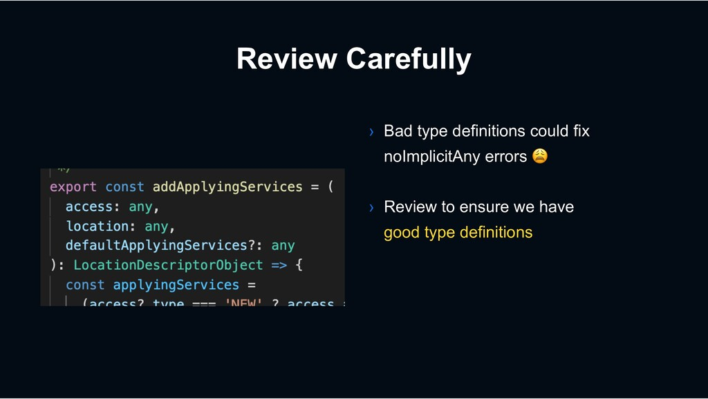 Review Carefully › Bad type definitions could f...