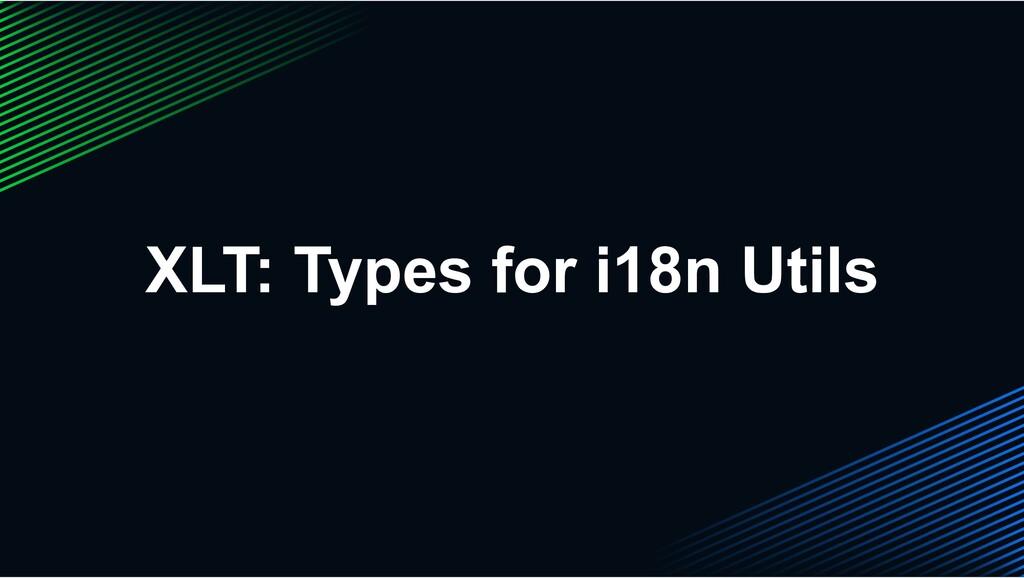 XLT: Types for i18n Utils