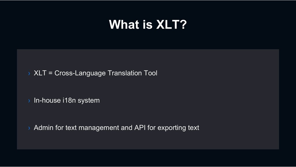 What is XLT? › In-house i18n system › Admin for...