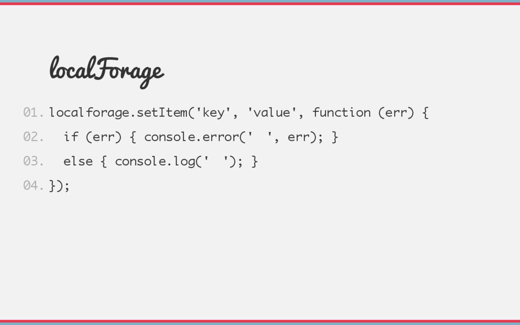 localForage localforage.setItem('key', 'value',...