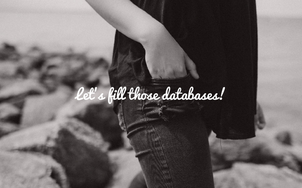 Let's fill those databases!