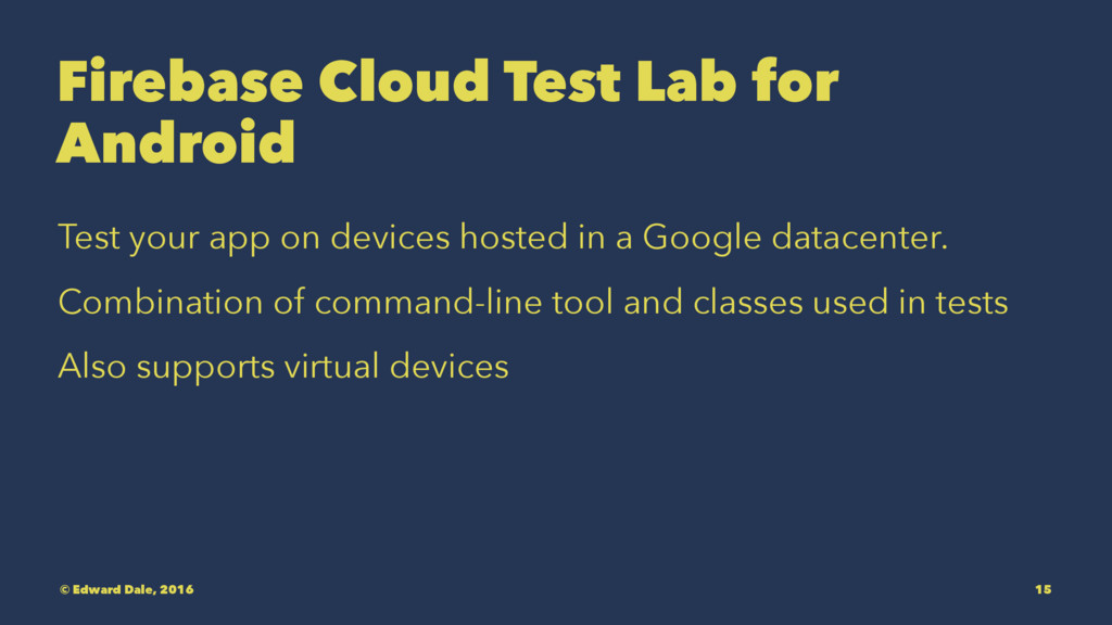 Firebase Cloud Test Lab for Android Test your a...