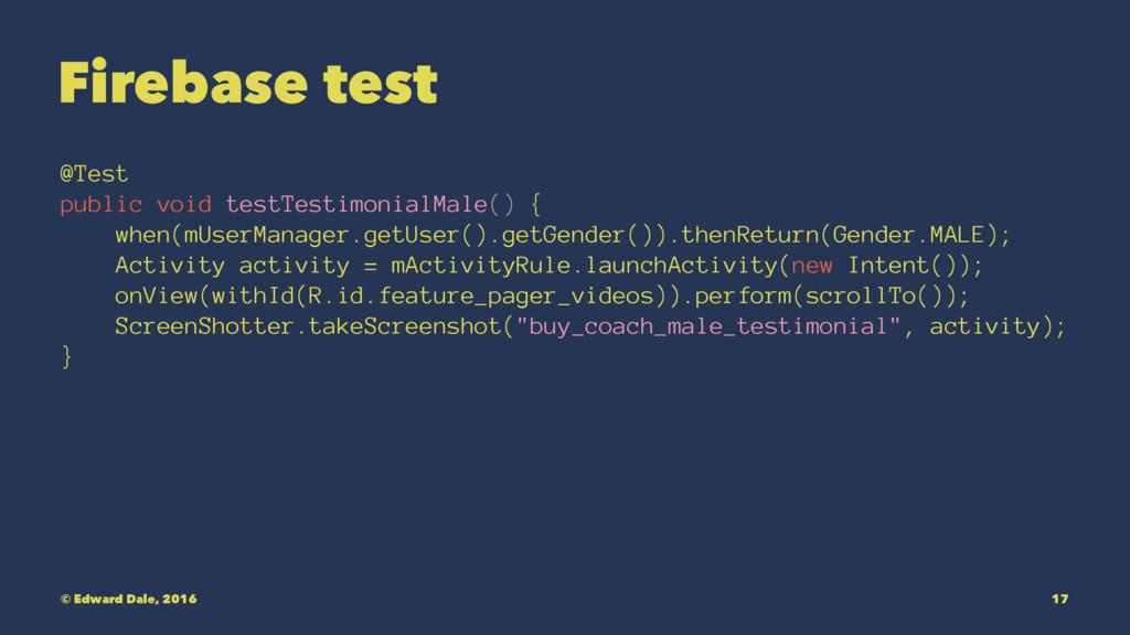 Firebase test @Test public void testTestimonial...