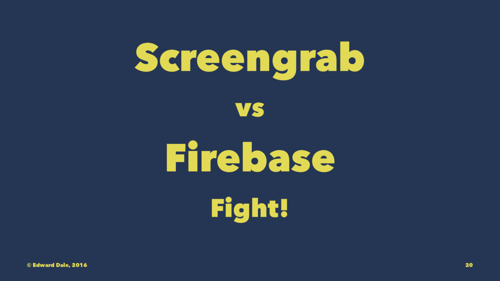 Screengrab vs Firebase Fight! © Edward Dale, 20...