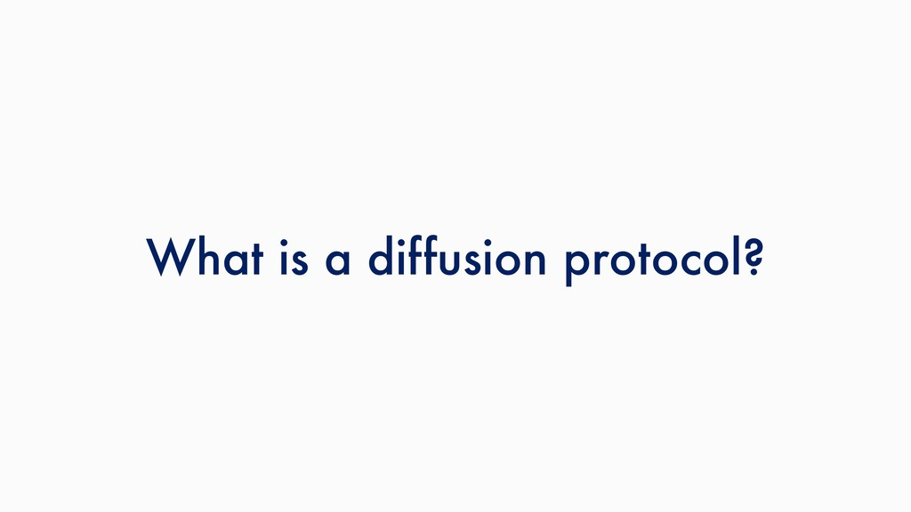 What is a diffusion protocol?