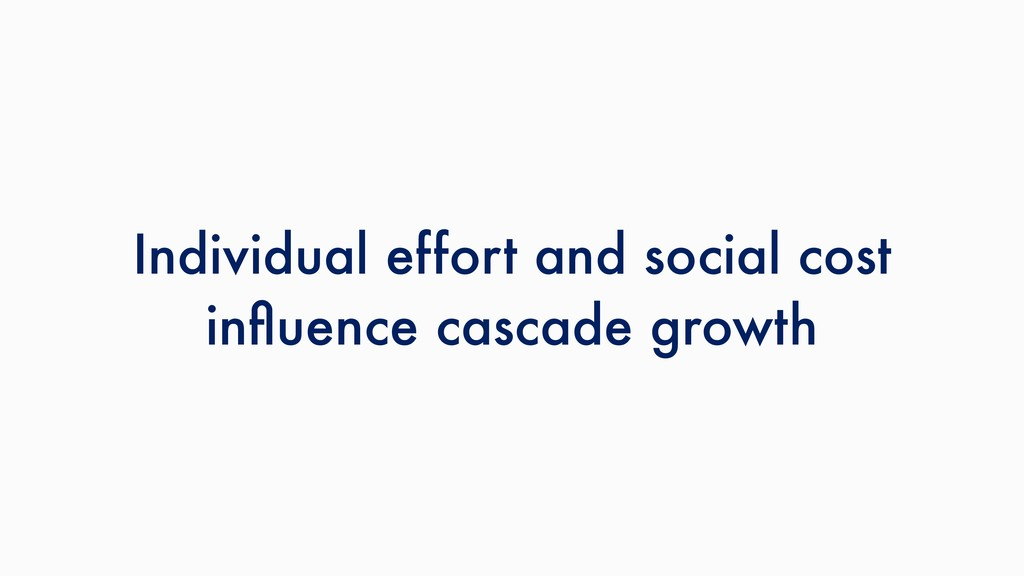 Individual effort and social cost influence casc...