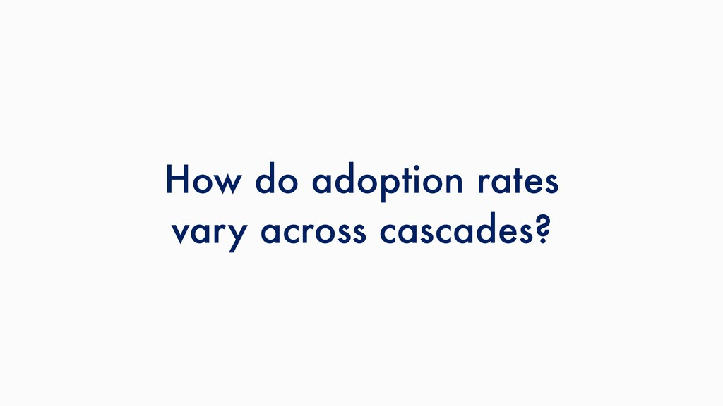 How do adoption rates vary across cascades?