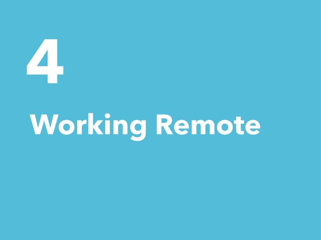 4 Working Remote