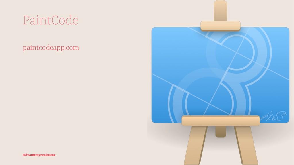 PaintCode paintcodeapp.com @iwantmyrealname