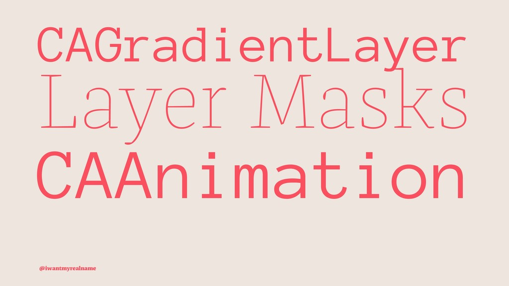 CAGradientLayer Layer Masks CAAnimation @iwantm...