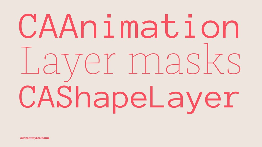 CAAnimation Layer masks CAShapeLayer @iwantmyre...