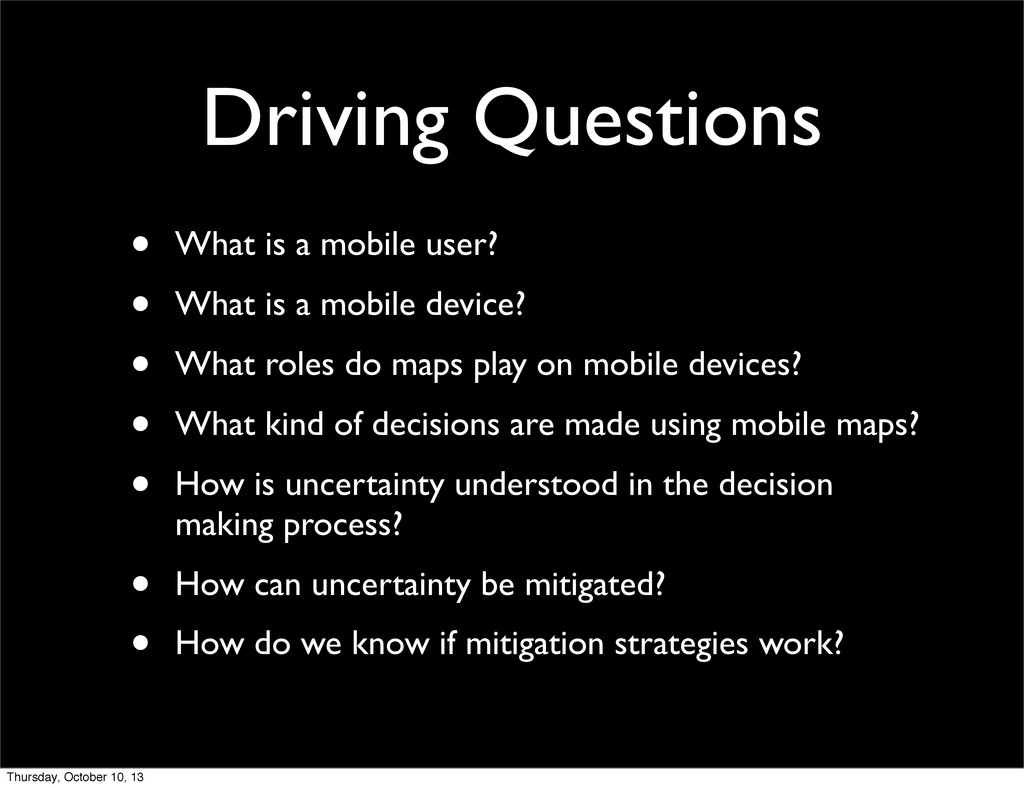 Driving Questions • What is a mobile user? • Wh...