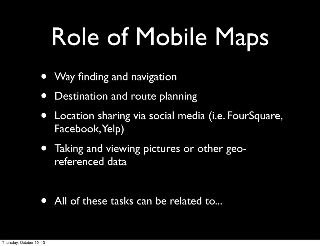 Role of Mobile Maps • Way finding and navigation...