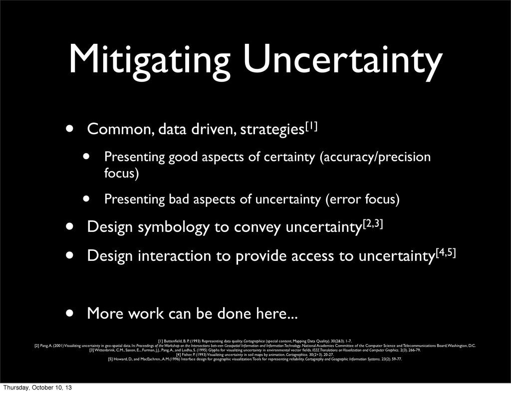 Mitigating Uncertainty • Common, data driven, s...