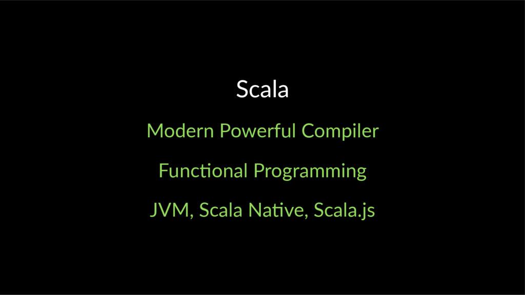 Scala Modern Powerful Compiler Func onal Progra...