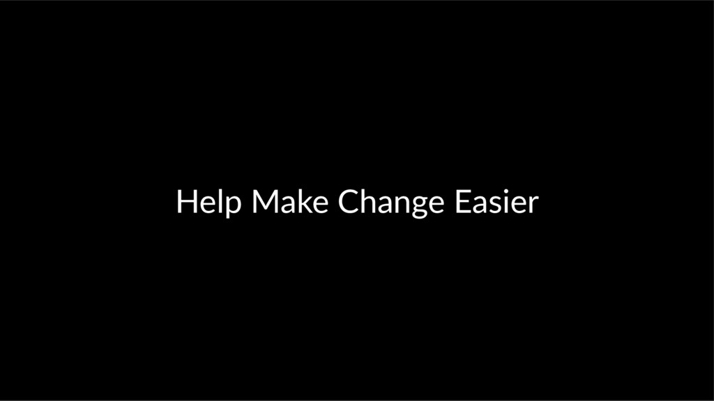 Help Make Change Easier