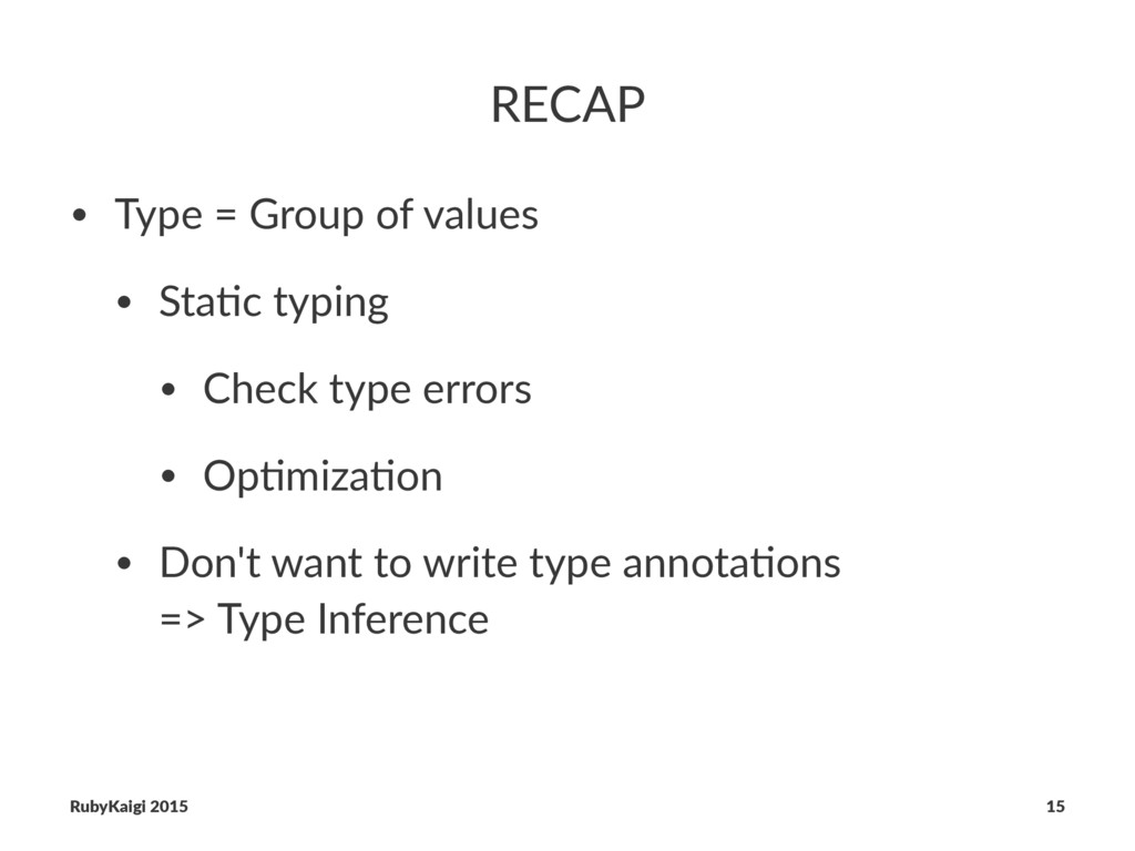 RECAP • Type = Group of values • Sta3c typing •...