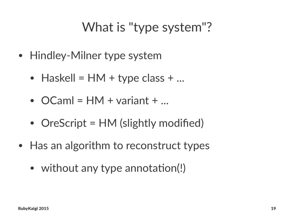 "What is ""type system""? • Hindley-Milner type sy..."