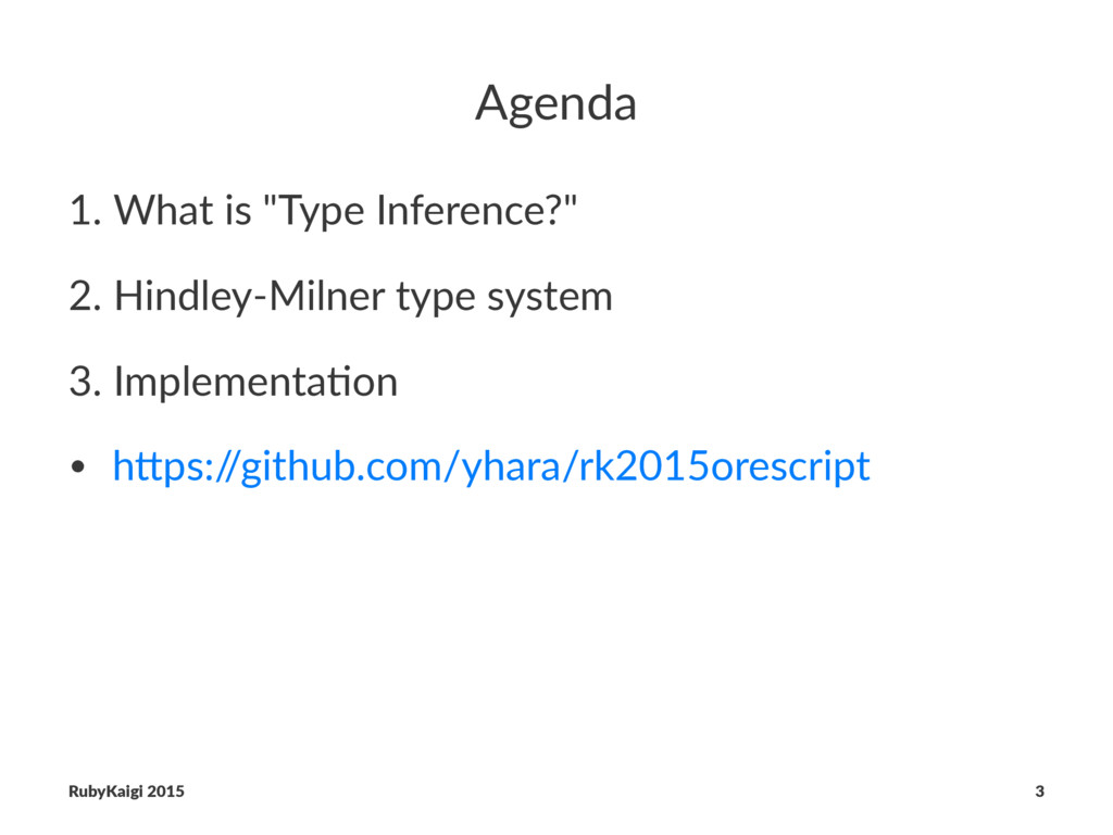 "Agenda 1. What is ""Type Inference?"" 2. Hindley-..."
